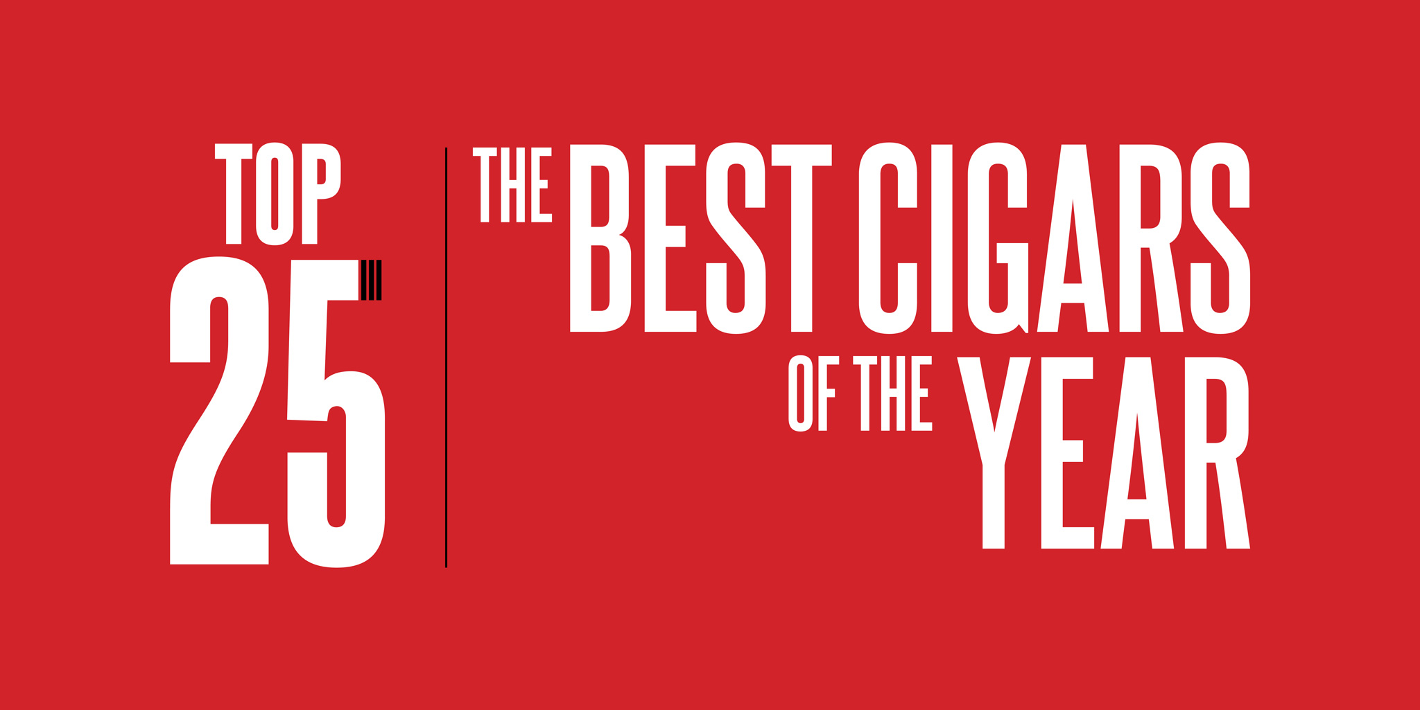 Top 25 | The Best Cigars of the Year | CigarSnob Magazine