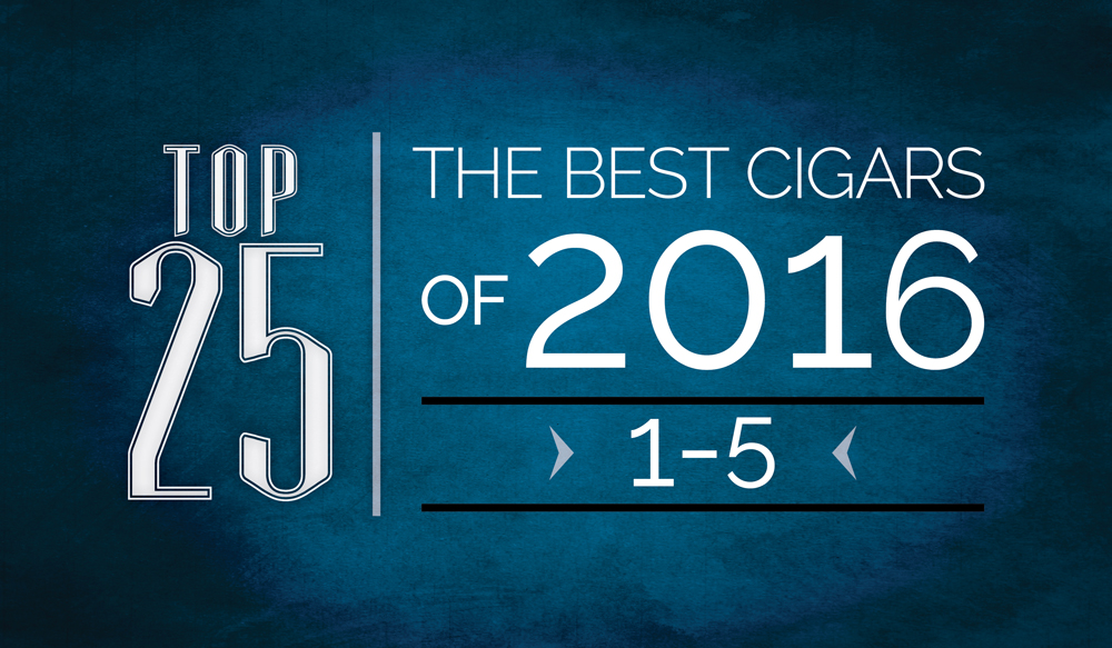 The Best Cigars of 2016 | Top 25 | 1 Thru 5 | Cigarsnob Magazine