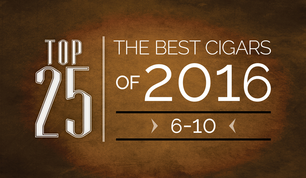 The Best Cigars of 2016 | Top 25 | 6 Thru 10 | Cigarsnob Magazine