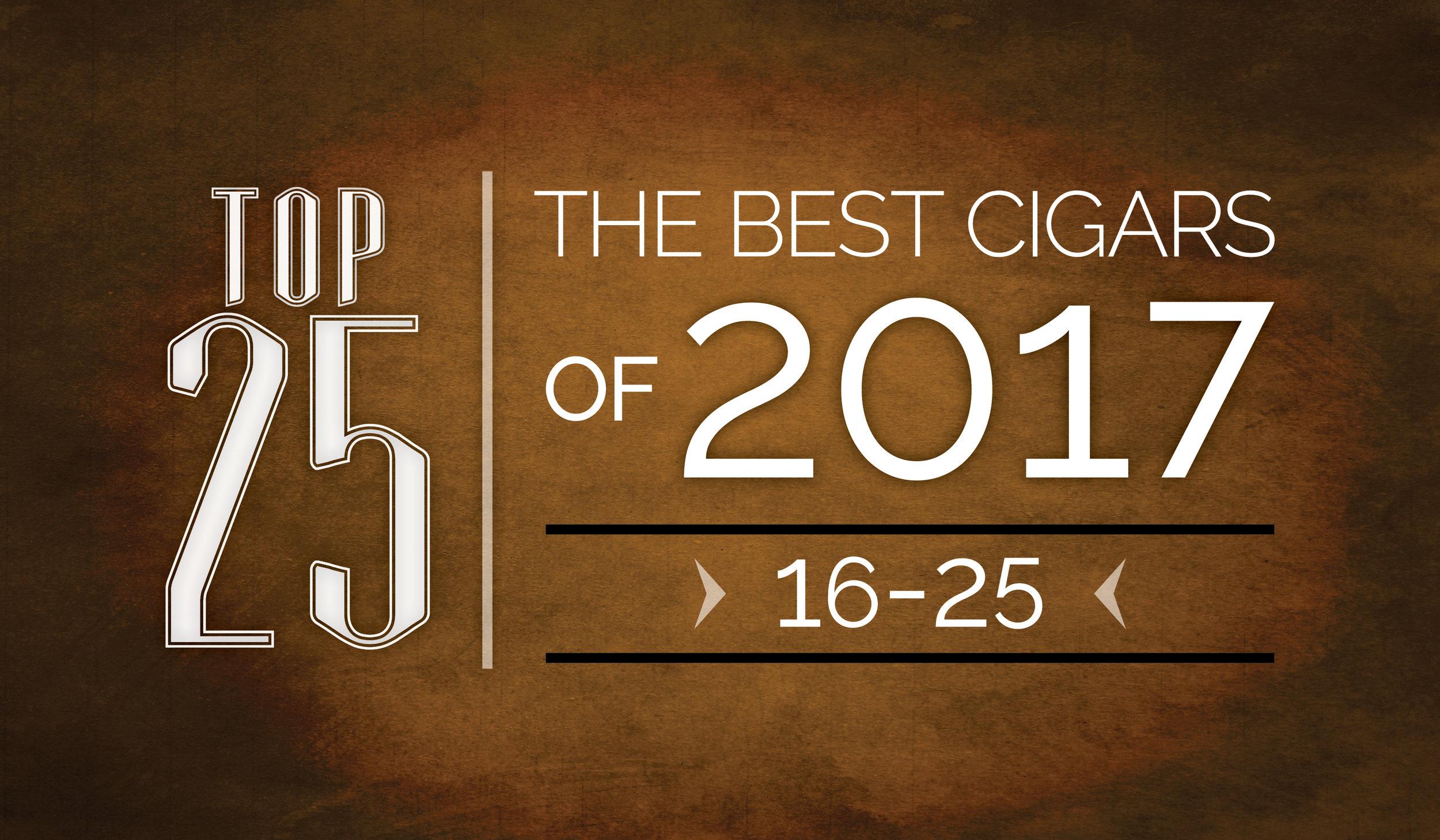 The Best Cigars of 2017 | Top 25 | 16 Thru 25 | Cigarsnob Magazine