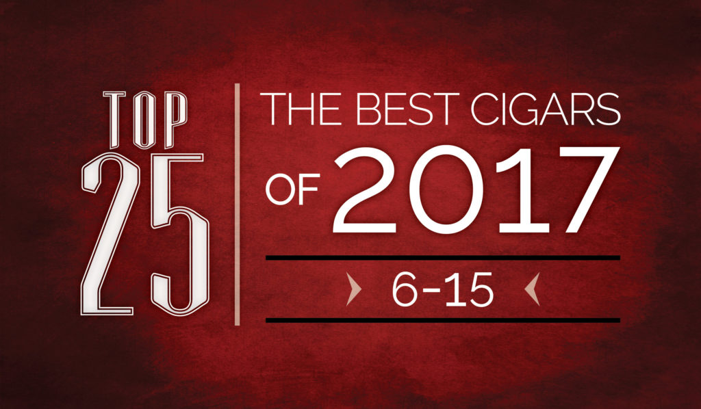 The Best Cigars of 2017 | Top 25 | 6 Thru 15 | Cigarsnob Magazine