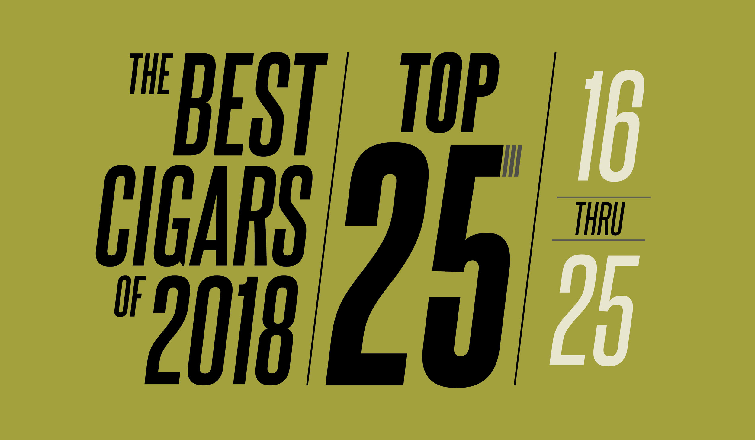 The Best Cigars of 2018 | Top 25 | 16 Thru 25 | Cigarsnob Magazine