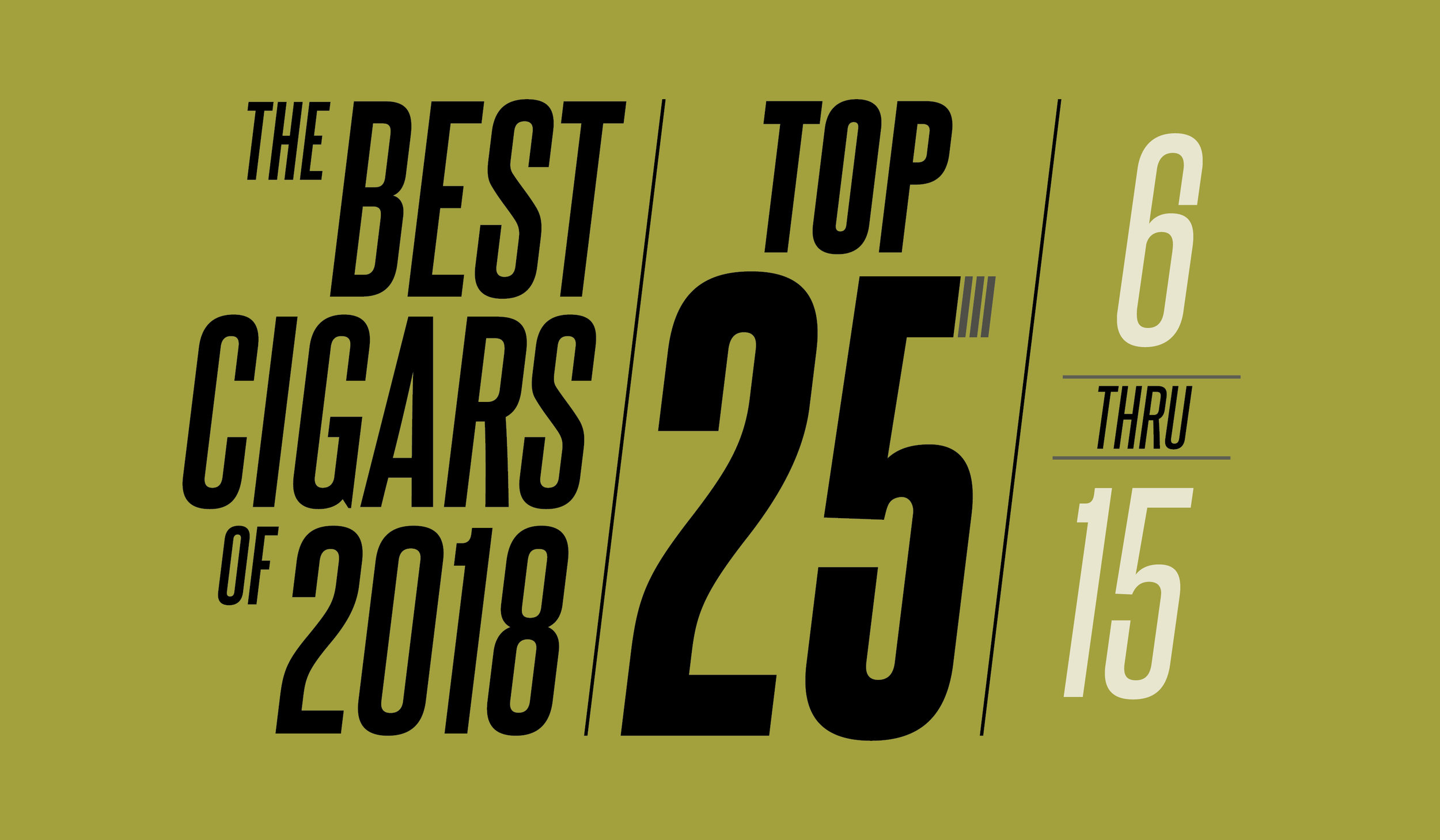 The Best Cigars of 2018 | Top 25 | 6 Thru 15 | Cigarsnob Magazine