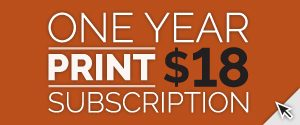 One Year Print $18 Subscription
