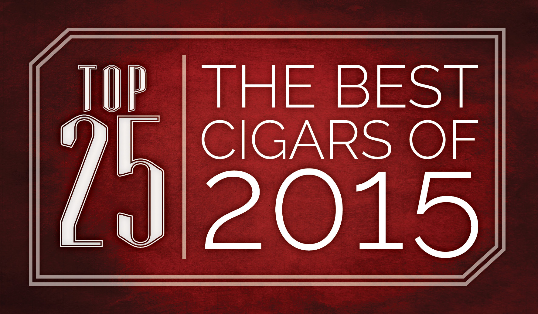 The Best Cigars of 2015 | Top 25 | Cigarsnob Magazine